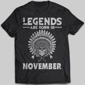 Legends Are Born In November Native American T-shirt
