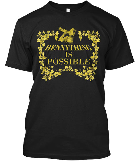 Hennything Is Possible Shirt Ultra Cotton Shirt