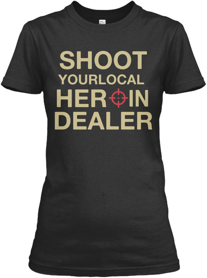 Shoot Your Local Drug Dealer Ultra Cotton Shirt