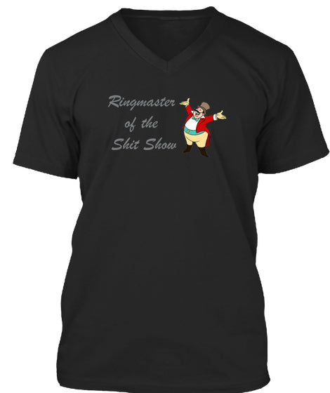Ringmaster Of The Shitshow Ultra Cotton Shirt