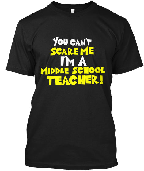 You Can't Scare Me I'm A Teacher Ultra Cotton Shirt