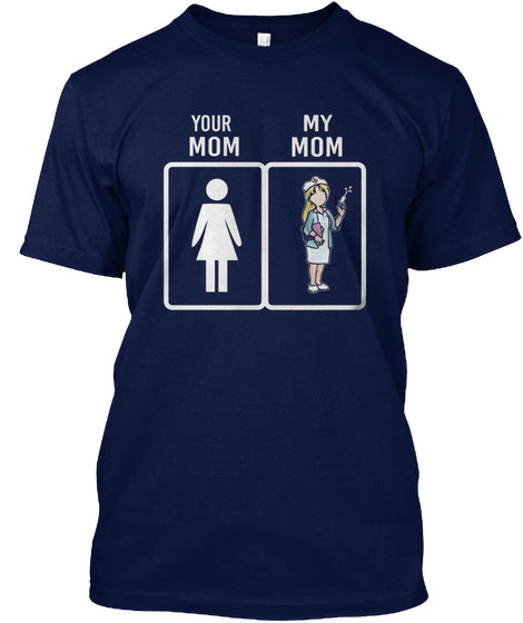 Your Mom My Mom T Shirt Ultra Cotton Shirt