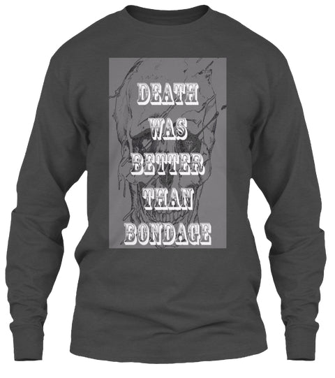 Death Is Better Than Bondage Ultra Cotton Shirt