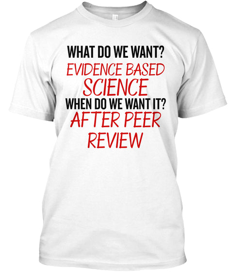 What Do We Want Evidence Based Science Ultra Cotton Shirt