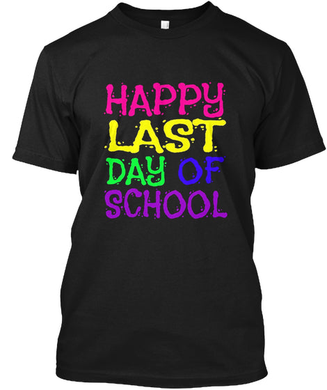 Happy Last Day Of School Shirt Ultra Cotton Shirt