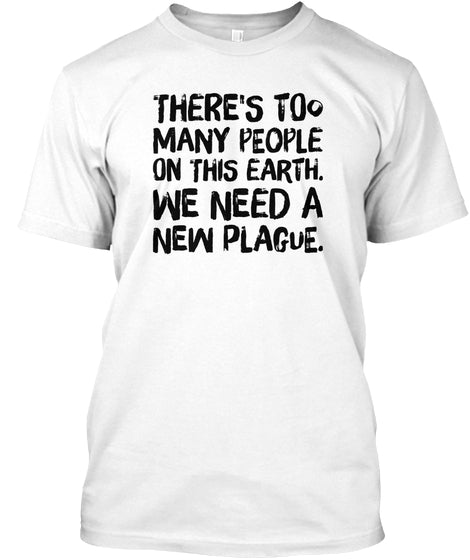 We Need A New Plague Ultra Cotton Shirt