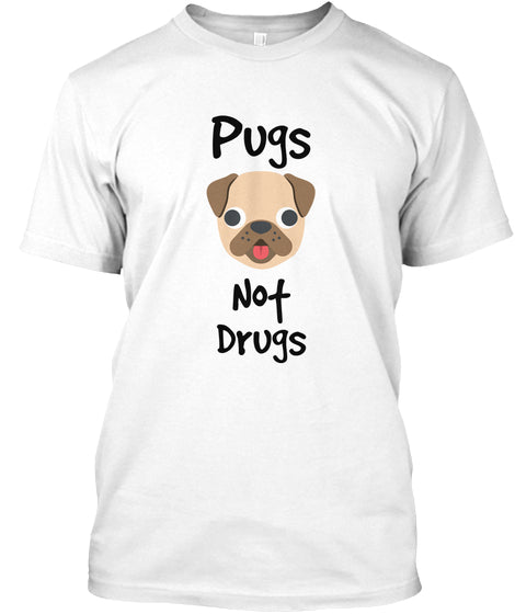 Pugs Not Drugs Shirt Ultra Cotton Shirt