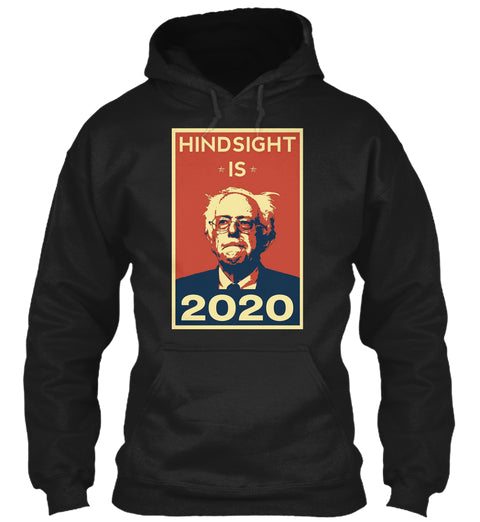 Hindsight Is 2020 Bernie Ultra Cotton Shirt