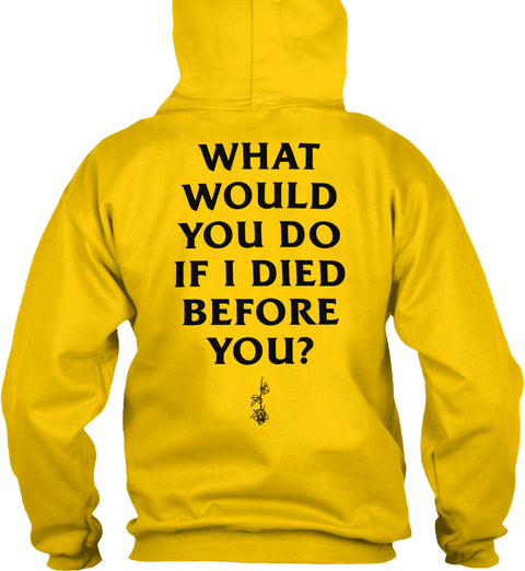 What Would You Do If I Died Ultra Cotton Shirt