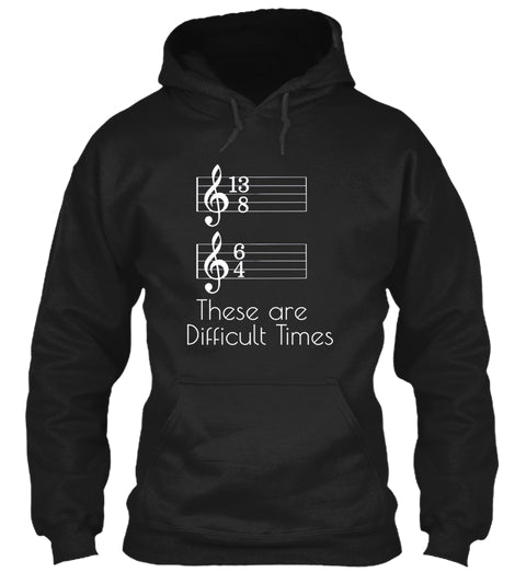 These Are Difficult Times T Shirt Ultra Cotton Shirt