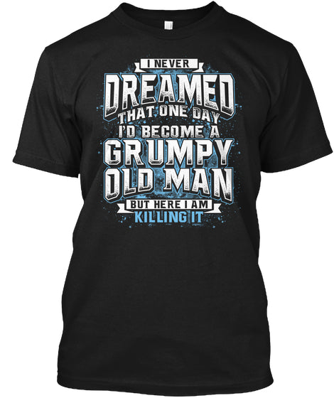 Grumpy Old Man Shirt Ultra Cotton Shirt