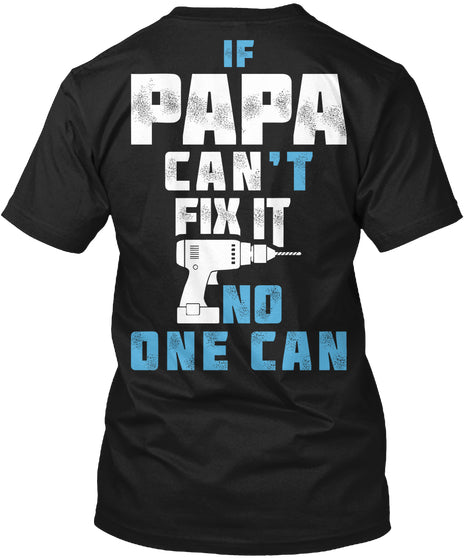If Papa Cant Fix It No One Can Ultra Cotton Shirt