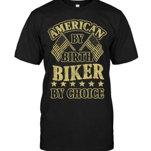 American By Birth Biker By Choice T-shirt