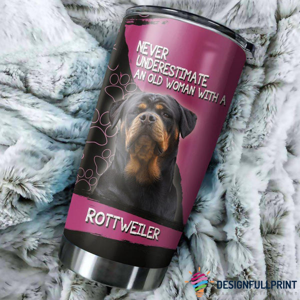 Never Underestimate An Old Woman With A Rottweiler Tumbler