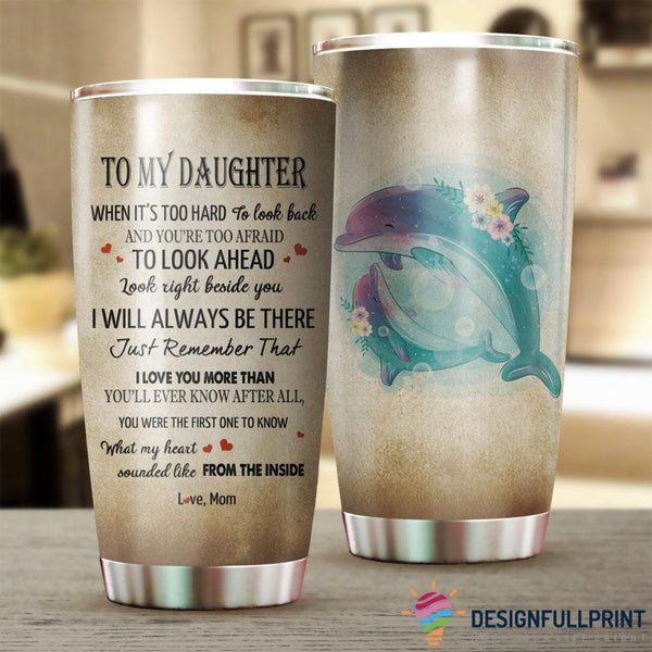 Dolphin Mom To Daughter Tumbler