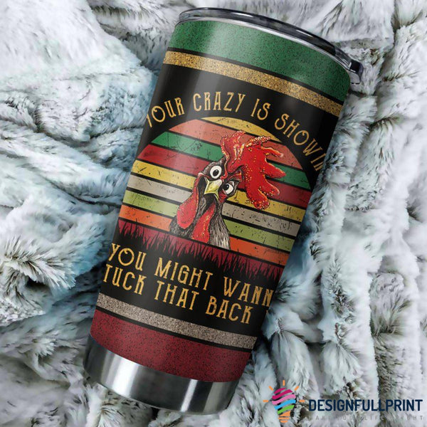 Your Crazy Chicken Funny Farmer Tumbler