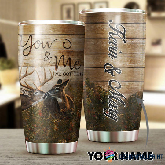 Buck and Doe You And Me We Got This Deers Personalized Tumbler