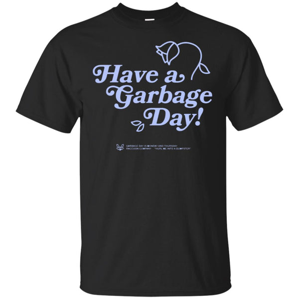 Have A Garbage Day Ultra Cotton Shirt