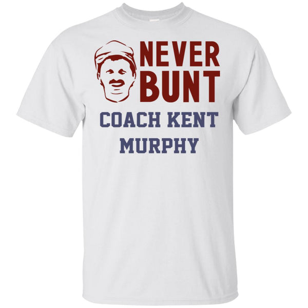 NEVER BUNT Kent Murphy T Shirts Ultra Cotton Shirt