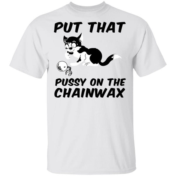 Pussy On The Chainwax Ultra Cotton Shirt