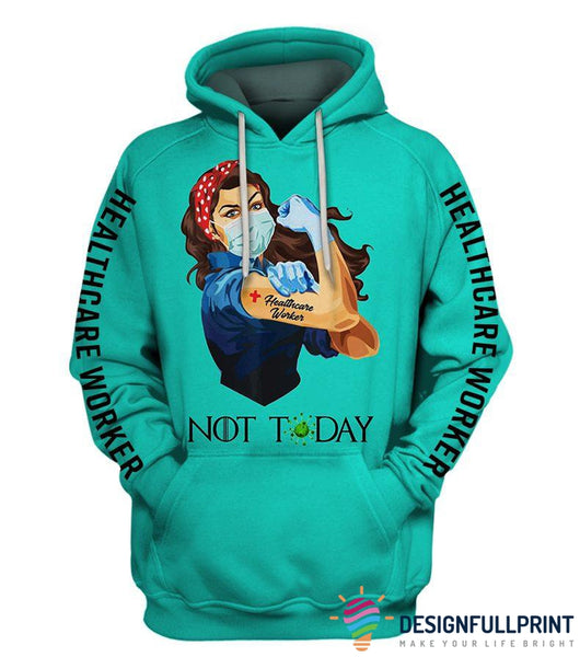 Healthcare Workers Strong Not Today US Unisex Size Hoodie