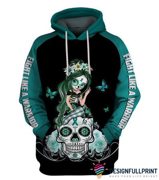 Fight Like A Warrior™ Teal Ovariant Cancer Sugar Skull Girl Awareness Hoodie