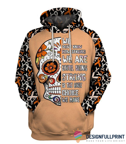 We Don't Know How Strong We Are Orange Leukemia Awareness Sugar Skull Hoodie