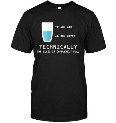 50 Air 50 Water Technically The Glass Is Full Funny Science Unisex T-shirt