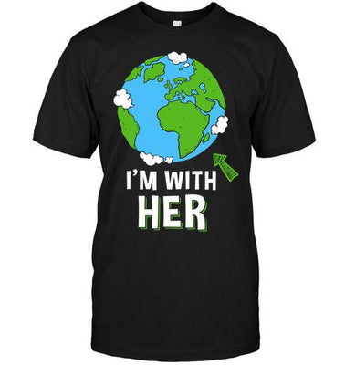Im With Her Earth Protection T-shirt