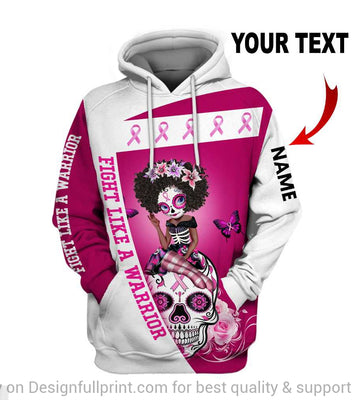 Personalized Fight Like A Warrior Breast Cancer Awareness Black Sugar Skull Girl US Unisex Hoodie