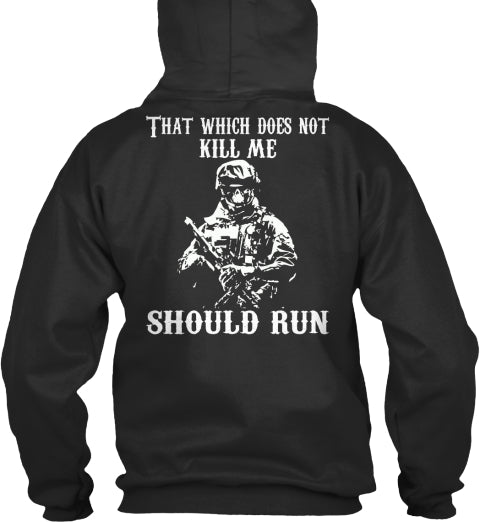 That Which Does Not Kill Me Should Run Ultra Cotton Shirt