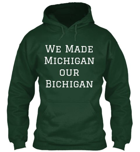 Make Michigan Our Bichigan Ultra Cotton Shirt