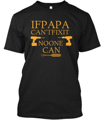 If Papa Can T Fix It No One Can Ultra Cotton Shirt
