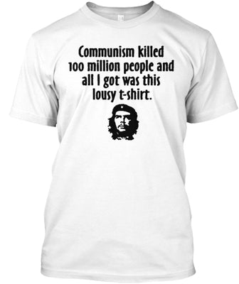 Communism Killed 100 Million T Shirt Ultra Cotton Shirt