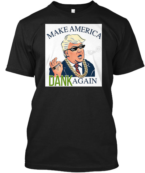 Make America Dank Again Ultra Cotton Shirt