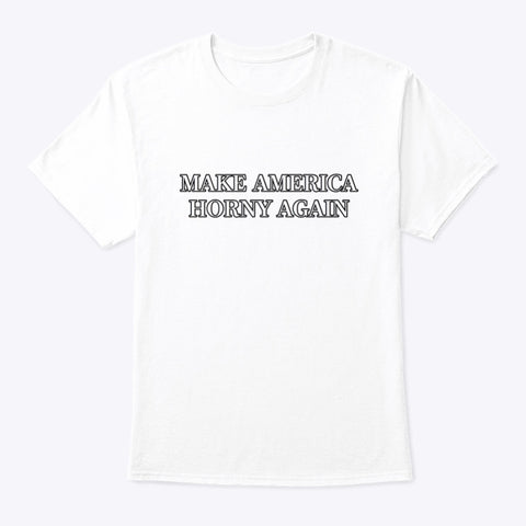 Make America Horny Again Ultra Cotton Shirt