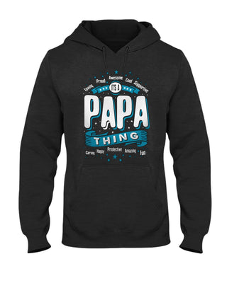 It's A Papa Thing- Loving Proud Awesome Cool Supportive Care Happy Protective Amazing Fun Unisex T-shirt
