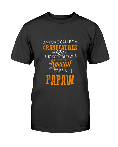 AnyOne Can Be A Grandfather But It Takes Someone Special To Be A Papaw Unisex T-shirt