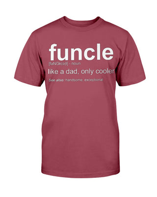 Funcle Like A Dad, Only Cooler T-shirt