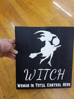 Witch: woman in total control here hand painted wood sign for halloween