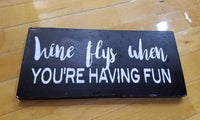 Wine flys when you're having fun/hand-painted wine-lover sign/home or office