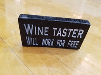Wine taster, Will work for free/ Hand-painted/wine-lover sign/home or office