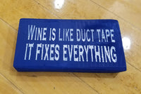 Wine is like duct tape. It fixes everything. Hand-painted wine-lover sign for the home or office