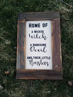 Home of a wicked witch, a handsome devil and their little monsters indoor or outdoor halloween decoration