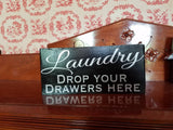 Laundry drop you drawers here/hand-painted wood sign with vinyl letters