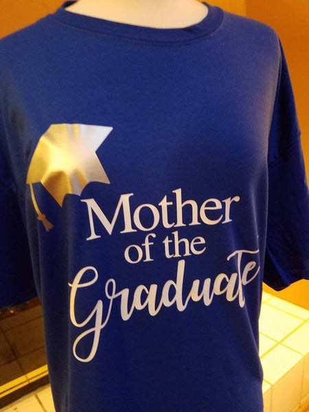 Mother of the Graduate T-shirt / Graduation Shirts for Family and Friends