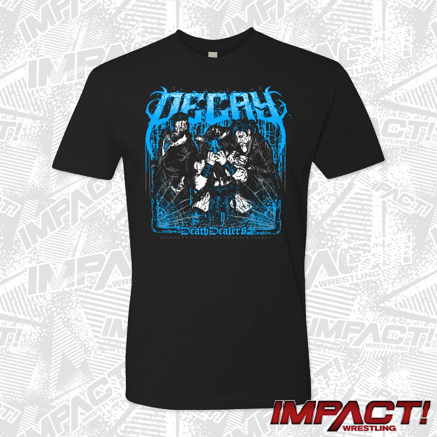 Decay (Rosemary, Crazzy Steve & Black Taurus) Death Dealers T-Shirt