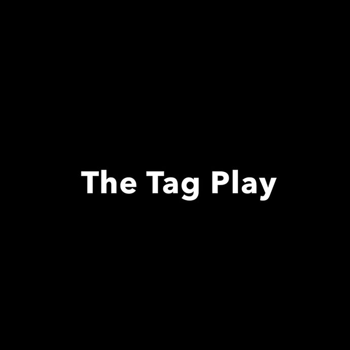 The Tag Play