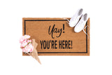 """Yay! You'Re Here"" Doormat, Natural"
