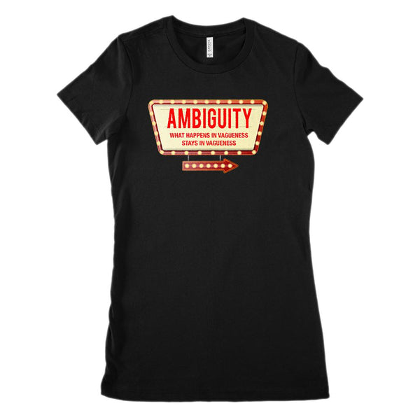 Ambiguity What Happens In Vagueness Stays in Vagueness Women's BC 6004 Soft Tee Graphic T-Shirt Tee BOXELS